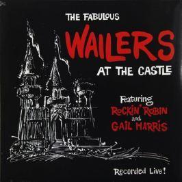 Fabulous Wailers Fabulous Wailers - At The Castle