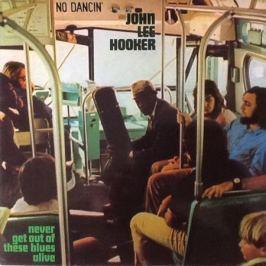 John Lee Hooker John Lee Hooker - Never Get Out Of These Blues Alive