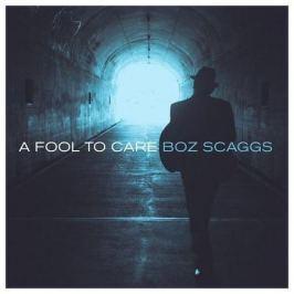 Boz Scaggs Boz Scaggs - A Fool To Care