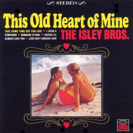 Isley Brothers Isley Brothers - This Old Heart Of Mine