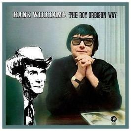 Roy Orbison Roy Orbison - Hank Williams The Roy Orbison Way