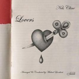 Nels Cline Nels Cline - Lovers (2 LP)