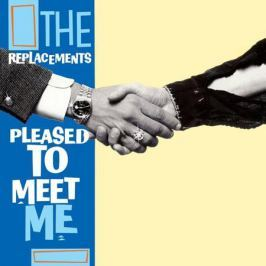 Replacements Replacements - Pleased To Meet Me