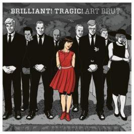 Art Brut Art Brut - Brilliant Tragic (180 Gr)