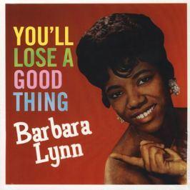 Barbara Lynn Barbara Lynn - You'll Loose A Good Thing