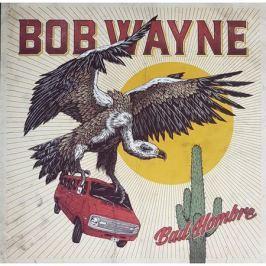Bob Wayne Bob Wayne - Bad Hombre (lp+cd)