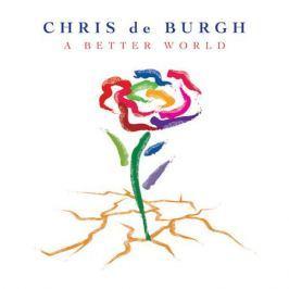 Chris De Burgh Chris De Burgh - A Better World (2 LP)
