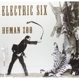 Electric Six Electric Six - Human Zoo