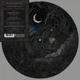 Mastodon Mastodon - Cold Dark Place (picture Disc)
