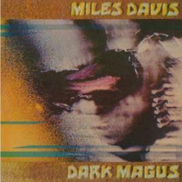 Miles Davis Miles Davis - Dark Magus (2 LP)