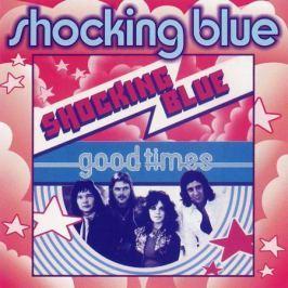 Shocking Blue Shocking Blue - Good Times