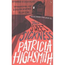 Highsmith P. This Sweet Sickness