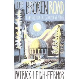 Fermor P.L. The Broken Road. From the Iron Gates to Mount Athos