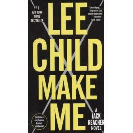 Child L. Make Me. A Jack Reacher Novel