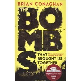 Conaghan B. The Bombs That Brought Us Together