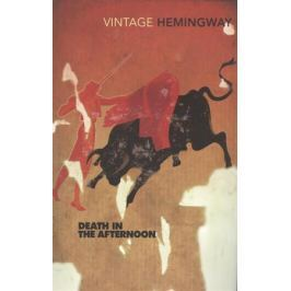 Hemingway E. Death In The Afternoon