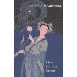 Maugham W. On A Chinese Screen