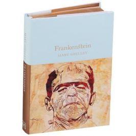 Shelley M. Frankenstein or The Modern Prometheus