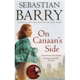 Barry S. On Canaan's Side: A novel