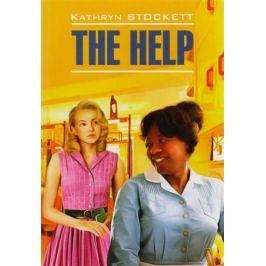 Stockett K. The Help