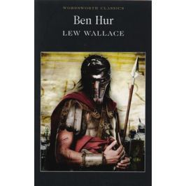Wallace L. Ben Hur: A Tale of the Christ
