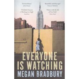 Bradbury M. Everyone is Watching