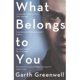 Greenwell G. What Belongs to You