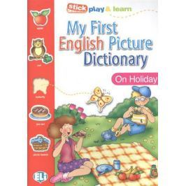My First English Picture Dictionary. On Holiday / PICT. Dictionnaire (A1) / Stick play & learn