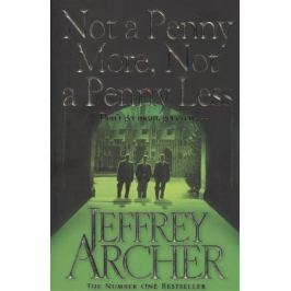 Archer J. Not a Penny More, Not a Penny Less