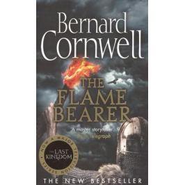 Cornwell B. The Flame Bearer. The Last Kingdom Series, Book 10