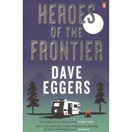 Eggers D. Heroes of the Frontier