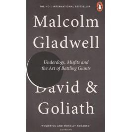 Gladwell M. David and Goliath: Underdogs, Misfits and the Art of Battling Giants