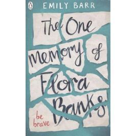 Barr E. The One Memory of Flora Banks