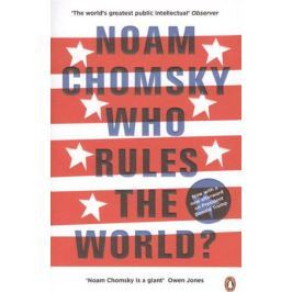 Chomsky N. Who Rules the World?
