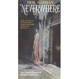 Gaiman N. Neverwhere. Author's Preferred Text