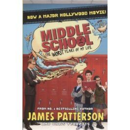 Patterson J., Tebbetts C. Middle School. The Worst Years of My Life