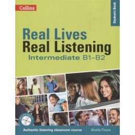 Thorn S. Real Lives, Real Listening:Elementary Student's Book B1-B2 (+MP3)