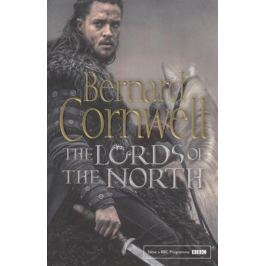 Cornwell B. The Lords of the North (The Last Kingdom Series, Book 3)