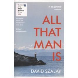 Szalay D. All That Man Is