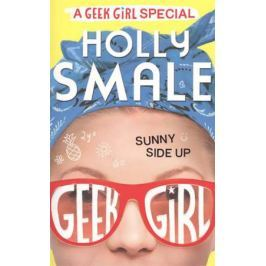 Smale H. Sunny Side Up (Geek Girl Special, Book 2)