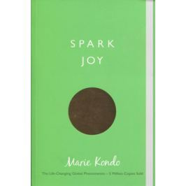 Kondo M. Spark Joy. An Illustrated Guide to the Japanese Art of Tidying