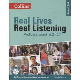 Thorn S. Real Lives, Real Listening:Advanced Student's Book B2-C1 (+MP3)