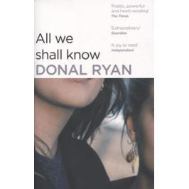 Ryan D. All We Shall Know