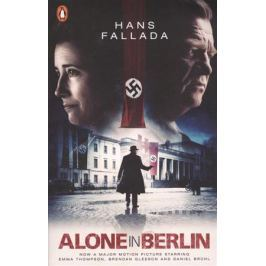 Fallada Н. Alone in Berlin: (Film Tie-in)