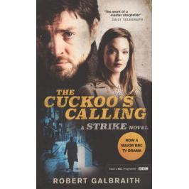 Galbraith R. The Cuckoo's Calling: Cormoran Strike Book 1