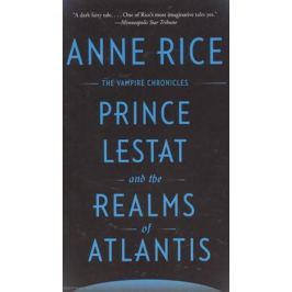 Anne Rice Prince Lestat and the Realms of Atlantis