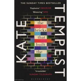 Tempest K. The Bricks that Built the Houses