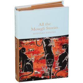 Kipling R. All the Mowgli Stories