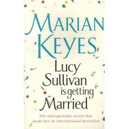Keyes M. Lucy Sullivan is getting Married