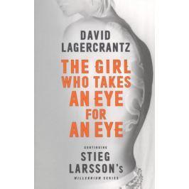 Lagercrantz D. The Girl Who Takes an Eye for an Eye